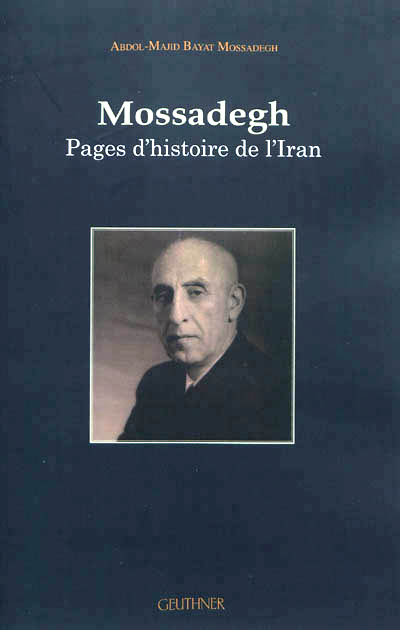 Mossadegh pages d histoire d Iran
